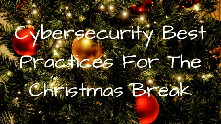 Cyber Security Best Practices for the Christmas Break