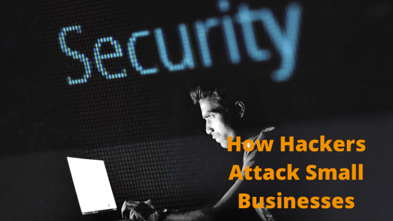 How Hackers Attack Small Businesses