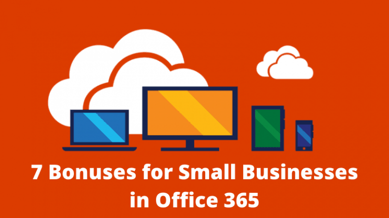 7 Bonuses For Small Business In Office 365